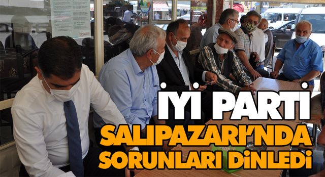 İYİ PARTİ SALIPAZARI'NDA SORUNLARI DİNLEDİ