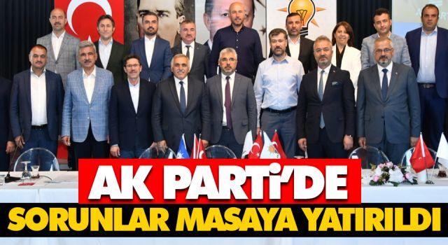 AK PARTİ'DE SORUNLAR MASAYA YATIRILDI