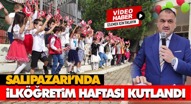 SALIPAZARI'NDA İLKÖĞRETİM HAFTASI KUTLANDI